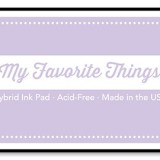 My Favorite Things – Hybrid Ink Pad – Wild Wisteria